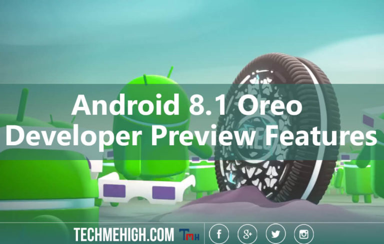 Android 8.1 Oreo Developer Preview Features